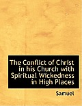 The Conflict of Christ in His Church with Spiritual Wickedness in High Places
