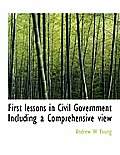 First Lessons in Civil Government Including a Comprehensive View