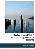 The Doctrine of Saint John an Essay in Biblical Theology