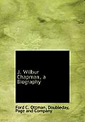 J. Wilbur Chapman, a Biography