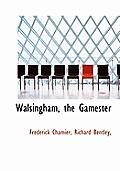 Walsingham, the Gamester