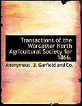 Transactions of the Worcester North Agricultural Society for 1866.