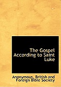 The Gospel According to Saint Luke