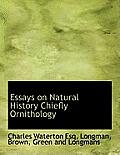 Essays on Natural History Chiefly Ornithology