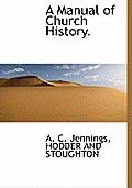 A Manual of Church History.