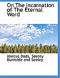 On the Incarnation of the Eternal Word