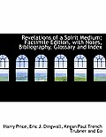 Revelations of a Spirit Medium; Facsimile Edition, with Notes, Bibliography, Glossary and Index