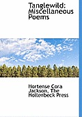 Tanglewild: Miscellaneous Poems