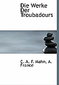 Die Werke Der Troubadours
