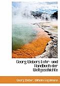 Georg Webers Lehr- Und Handbuch Der Weltgeschichte
