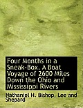 Four Months in a Sneak-Box. a Boat Voyage of 2600 Miles Down the Ohio and Mississippi Rivers