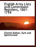 English Army Lists and Commission Registers, 1661-1714