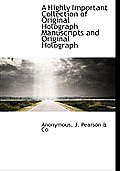 A Highly Important Collection of Original Holograph Manuscripts and Original Holograph