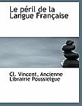 Le P Ril de La Langue Fran Aise