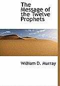The Message of the Twelve Prophets