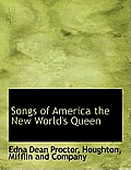 Songs of America the New World's Queen