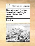 The Satires of Persius, Translated Into English Verse. Satire the Second.
