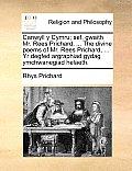 Canwyll y Cymru; Sef, Gwaith Mr. Rees Prichard, ... the Divine Poems of Mr. Rees Prichard, ... Yr Degfed Argraphiad Gydag Ymchwanegiad Helaeth.