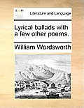 Lyrical Ballads with a Few Other Poems.