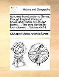 A Journey from London to Genoa, Through England, Portugal, Spain, and France. by Joseph Baretti, ... the Third Edition. in Four Volumes. .. Volume 4 o