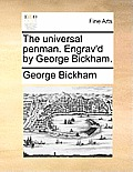 The Universal Penman. Engrav'd by George Bickham.