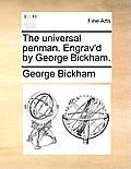The Universal Penman. Engrav'd by George Bickham.
