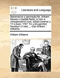 Marwnad AR y Parchedig Mr. William Davies O Gastell Nedd; Yr Hwn a Ymadawodd A'r Byd, Ddydd Gwener y 17 O Awst, 1787. Yn y Driugeinfed Flwyddyn O'i Oe