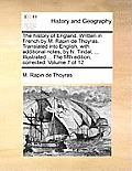 The History of England. Written in French by M. Rapin de Thoyras. Translated Into English, with Additional Notes, by N. Tindal, ... Illustrated ... th
