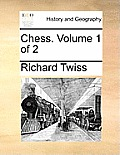 Chess. Volume 1 of 2