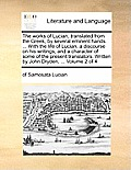 The Works of Lucian, Translated from the Greek, by Several Eminent Hands. ... with the Life of Lucian, a Discourse on His Writings, and a Character of