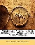 Providence: A Poem, in Four Cantos, with Miscellaneous Pieces, Volume 2