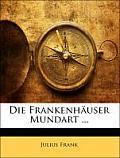 Die Frankenhuser Mundart ...