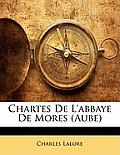 Chartes de L'Abbaye de Mores (Aube)