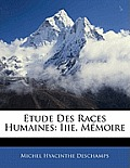 Etude Des Races Humaines: Iiie. Mmoire