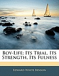 Boy-Life; Its Trial, Its Strength, Its Fulness