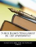 Niels Klim's Wallfahrt in Die Unterwelt