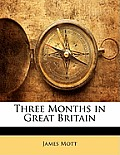Three Months in Great Britain