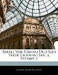 Rafael Von Urbino Und Sein Vater Giovanni Santi, Volume 3
