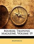 Manual Training Magazine, Volume 19