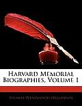 Harvard Memorial Biographies, Volume 1