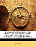 Encyclopdie Universelle Des Industries Tinctoriales Et Des Industries Annexes, Teinture, Impression, Blanchiment Apprts