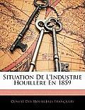 Situation de L'Industrie Houillre En 1859