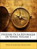 Histoire de La Rpublique de Venise, Volume 1