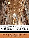The Church at Home and Abroad, Volume 1