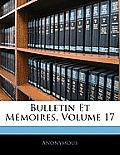 Bulletin Et Mmoires, Volume 17