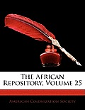 The African Repository, Volume 25