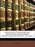 Exposition Et Histoire Des Principales Dcouvertes Scientifiques Modernes, Volume 3