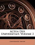 Acten Der Universitaet, Volume 3