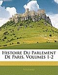 Histoire Du Parlement de Paris, Volumes 1-2