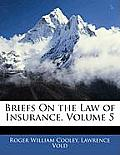 Briefs on the Law of Insurance, Volume 5